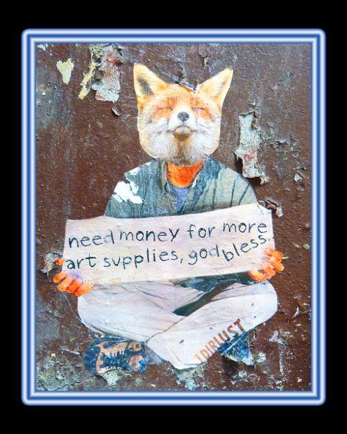 """""""besoin d'argent pour des fournitures artistiques, dieu vous bénisse""""  © Len_Matthew"""